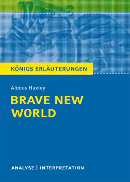 Brave New World - Schöne neue Welt von Aldous Huxley. Textanalyse und Interpretation mit ausführlicher Inhaltsangabe und Abituraufgaben mit Lösungen. - Coverbild