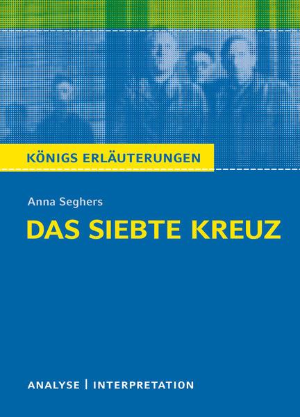 Das siebte Kreuz von Anna Seghers. - Coverbild