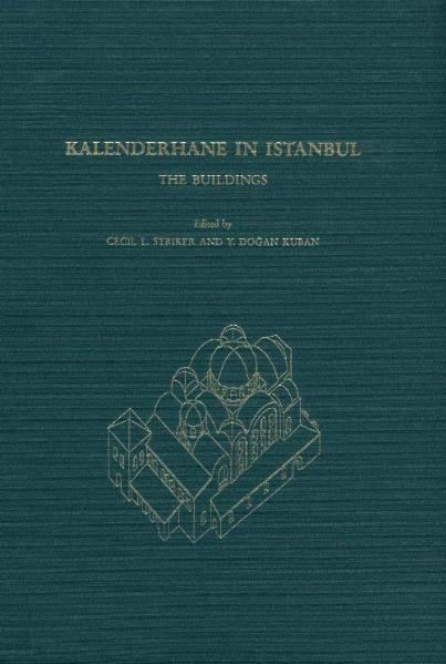 Kalenderhane in Istanbul - The buildings, their history, architecture, and decoration - Coverbild