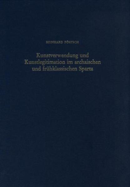 Kunstverwendung und Kunstlegitimation im archaischen und frühklassischen Sparta - Coverbild