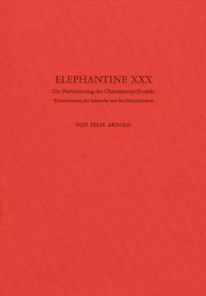 Elephantine / Die Nachnutzung des Chnumtempelbezirks - Coverbild