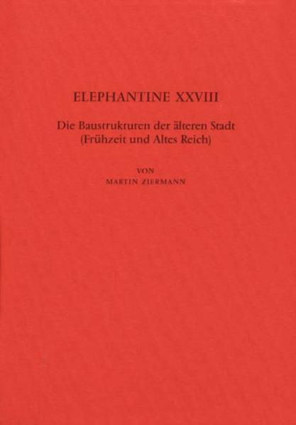 Elephantine / Die Baustrukturen der älteren Stadt (Frühzeit und Altes Reich) - Coverbild