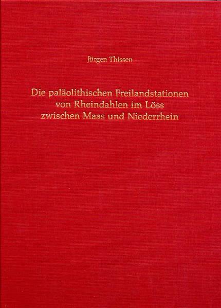 Die paläolitischen Freilandstationen von Rheindahlen im Löss zwischen Maas und Niederrhein - Coverbild