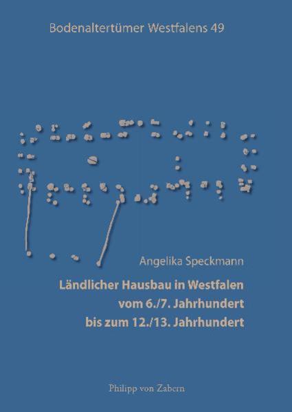 Ländlicher Hausbau in Westfalen vom 6./7. Jahrhundert bis zum 12./13. Jahrhundert - Coverbild