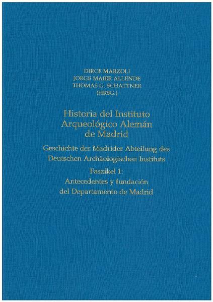 Historia del Instituto Arqueológico Alemán de Madrid. Geschichte der Madrider Abteilung des Deutschen Archäologischen Instituts - Coverbild
