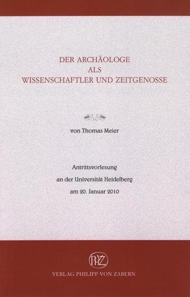 Der Archäologe als Wissenschaftler und Zeitgenosse - Coverbild