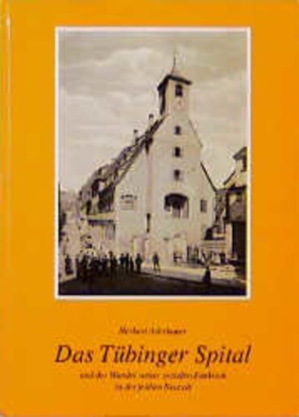 Das Tübinger Spital und der Wandel seiner sozialen Funktion in der frühen Neuzeit - Coverbild