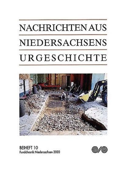 Nachrichten aus Niedersachsens Urgeschichte / Fundchronik Niedersachsen 2003 - Coverbild