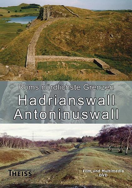 Roms nördlichste Grenzen: Hadrianswall und Antoninuswall - Coverbild
