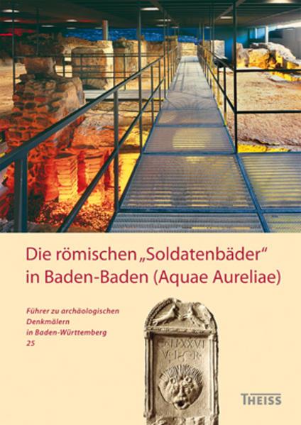 """Die römischen """"Soldatenbäder"""" in Baden-Baden (Aquae Aureliae) - Coverbild"""