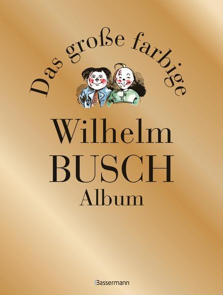 Das große farbige Wilhelm Busch Album - Coverbild