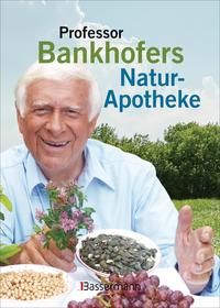 Professor Bankhofers Natur-Apotheke Cover