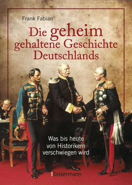 Die geheim gehaltene Geschichte Deutschlands - Coverbild