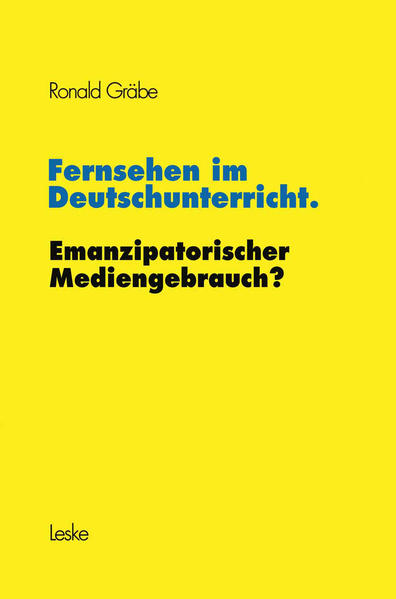 Fernsehen im Deutschunterricht. Emanzipatorischer Mediengebrauch? - Coverbild