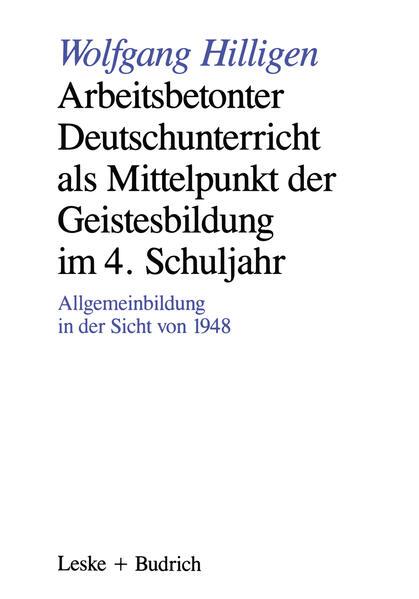 Arbeitsbetonter Deutschunterricht als Mittelpunkt der Geistesbildung im 4. Schuljahr - Coverbild