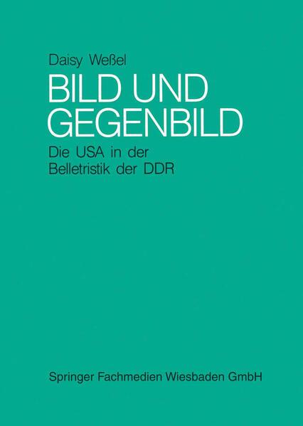 Bild und Gegenbild: Die USA in der Belletristik der SBZ und der DDR (bis 1987) - Coverbild