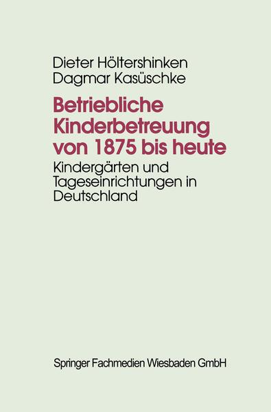 Betriebliche Kinderbetreuung von 1875 bis heute - Coverbild