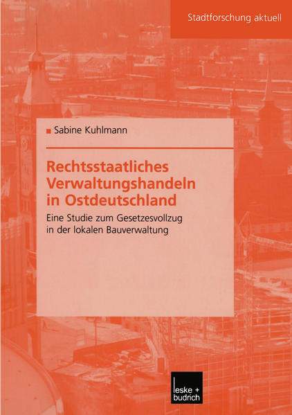 Rechtsstaatliches Verwaltungshandeln in Ostdeutschland - Coverbild