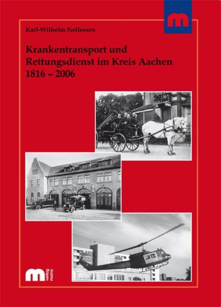 Krankentransport und Rettungsdienst im Kreis Aachen 1816-2006 - Coverbild