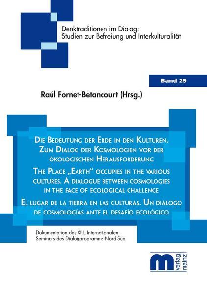 Die Bedeutung der Erde in den Kulturen. Zum Dialog der Kosmologien vor der ökologischen Herausforderung. - Coverbild