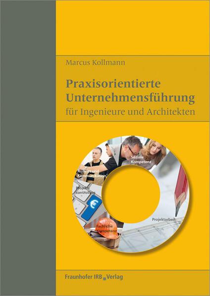 Praxisorientierte Unternehmensführung für Ingenieure und Architekten. - Coverbild