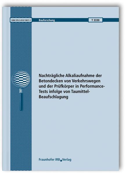 Nachträgliche Alkaliaufnahme der Betondecken von Verkehrswegen und der Prüfkörper in Performance-Tests infolge von Taumittel-Beaufschlagung. Abschlussbericht. - Coverbild