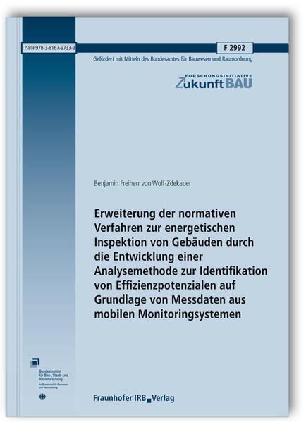 Erweiterung der normativen Verfahren zur energetischen Inspektion von Gebäuden durch die Entwicklung einer Analysemethode zur Identifikation von Effizienzpotenzialen auf Grundlage von Messdaten aus mobilen Monitoringsystemen. Abschlussbericht. - Coverbild