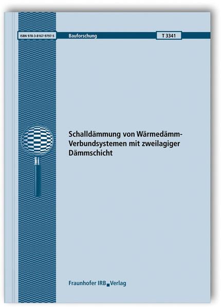 Schalldämmung von Wärmedämm-Verbundsystemen mit zweilagiger Dämmschicht. - Coverbild