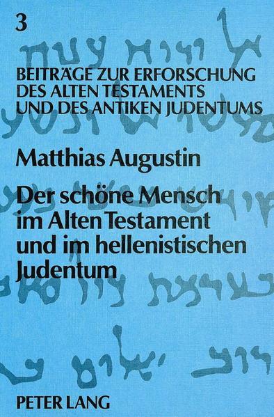 Der schöne Mensch im Alten Testament und im hellenistischen Judentum - Coverbild