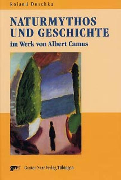 Naturmythos und Geschichte im Werk von Albert Camus - Coverbild