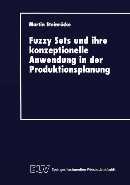 Fuzzy Sets und ihre konzeptionelle Anwendung in der Produktionsplanung - Coverbild