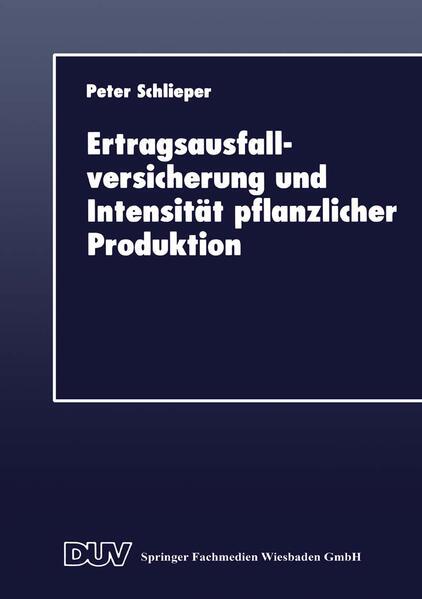 Ertragsausfallversicherung und Intensität pflanzlicher Produktion - Coverbild