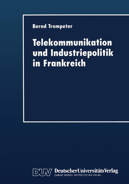 Telekommunikation und Industriepolitik in Frankreich - Coverbild
