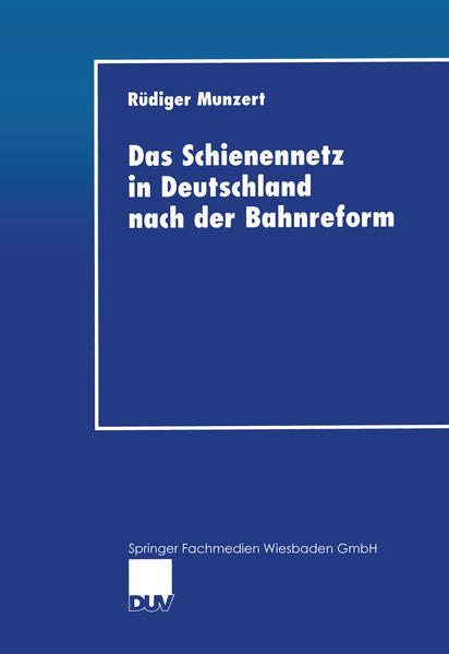 Das Schienennetz in Deutschland nach der Bahnreform - Coverbild