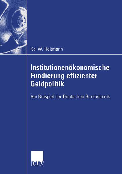 Institutionenökonomische Fundierung effizienter Geldpolitik - Coverbild