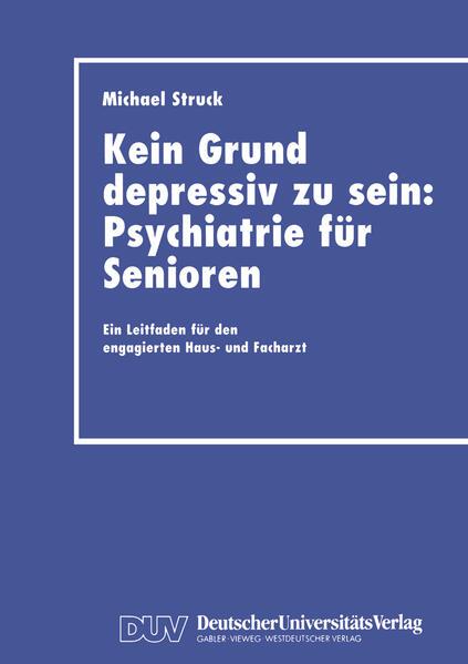 Kein Grund depressiv zu sein: Psychiatrie für Senioren - Coverbild