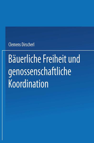 Bäuerliche Freiheit und genossenschaftliche Koordination - Coverbild