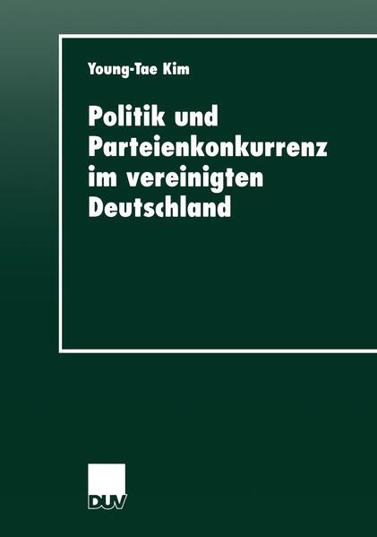 Politik und Parteienkonkurrenz im vereinigten Deutschland - Coverbild