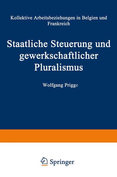 Staatliche Steuerung und gewerkschaftlicher Pluralismus - Coverbild