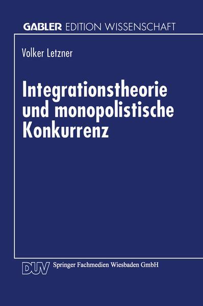 Integrationstheorie und monopolistische Konkurrenz - Coverbild
