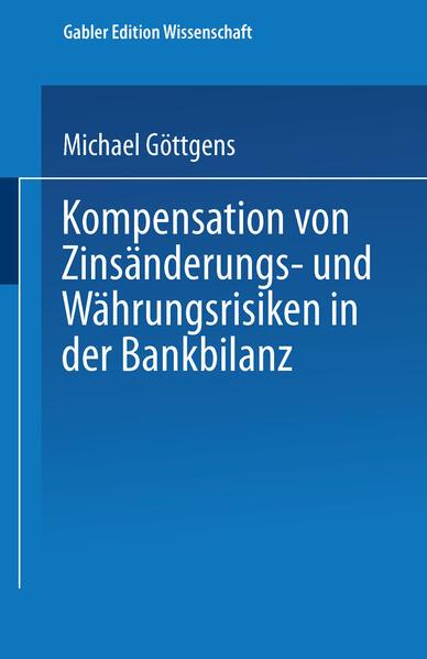 Kompensation von Zinsänderungs- und Währungsrisiken in der Bankbilanz - Coverbild