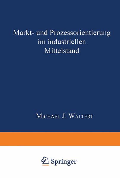 Markt- und Prozeßorientierung in mittelständischen Industriegüterunternehmen - Coverbild