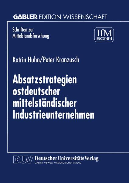 Absatzstrategien ostdeutscher mittelständischer Industrieunternehmen - Coverbild