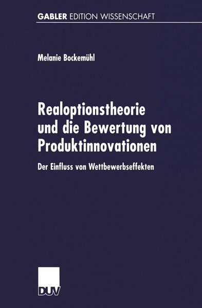 Realoptionstheorie und die Bewertung von Produktinnovationen - Coverbild