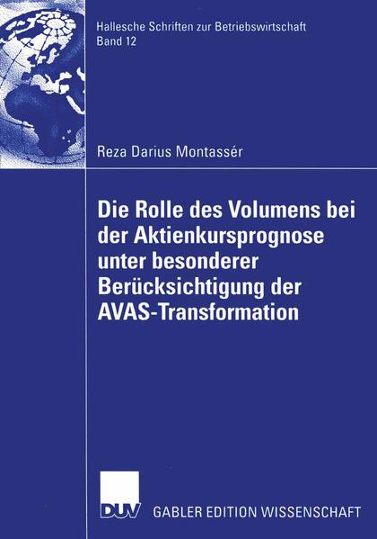 Die Rolle des Volumens bei der Aktienkursprognose unter besonderer Berücksichtigung der AVAS-Transformation - Coverbild