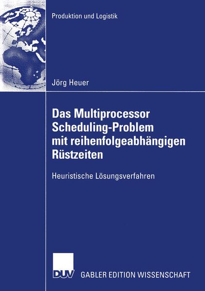 Das Multiprocessor Scheduling-Problem mit reihenfolgeabhängigen Rüstzeiten - Coverbild