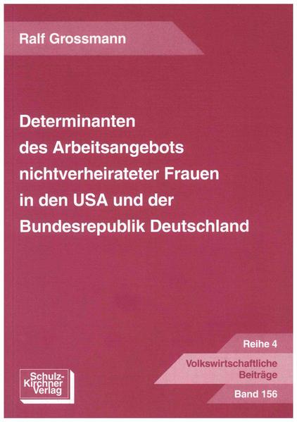 Determinanten des Arbeitsangebotes nichtverheirateter Frauen in den USA und der Bundesrepublik Deutschland - Coverbild