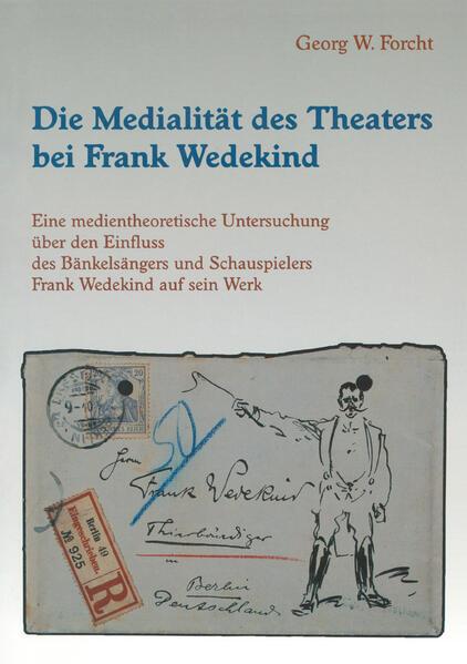 Die Medialität des Theaters bei Frank Wedekind - Coverbild