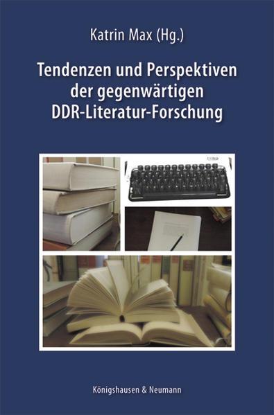 Tendenzen und Perspektiven der gegenwärtigen DDR-Literatur-Forschung - Coverbild