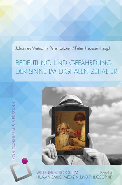 Bedeutung und Gefährdung der Sinne im digitalen Zeitalter - Coverbild